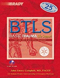 Btls: Basic Trauma Life Support For The Emt-b & First Responder: Basic Trauma Life Support For The Emt-b & The First Responder