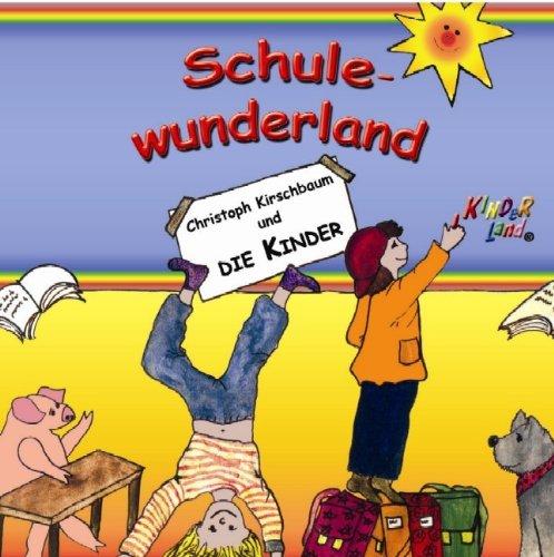 Schule Wunderland: Lieder rund um die Schule