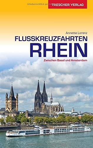 Reiseführer Flusskreuzfahrten Rhein: Zwischen Basel und Amsterdam (Trescher-Reihe Reisen) - Amsterdam-reihe