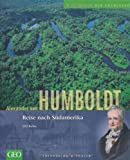 Alexander von Humboldt: Reise nach Südamerika - Ulli Kulke