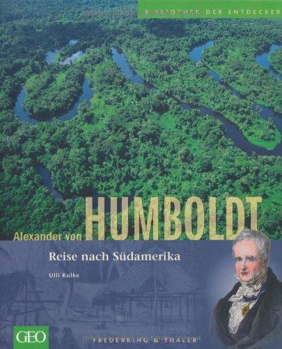 Naturforscher Bibliothek (Alexander von Humboldt: Reise nach Südamerika)