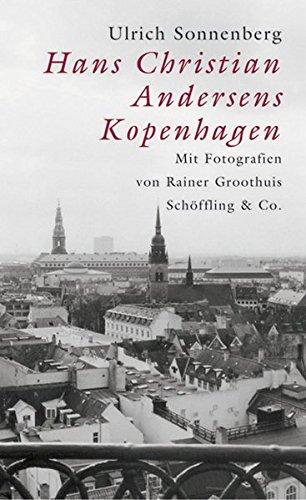 Hans Christan Andersens Kopenhagen: Ein Reise- und Lesebuch