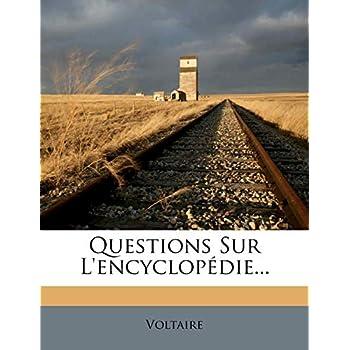 Questions Sur L'Encyclopedie...