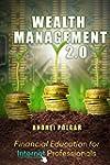 Wealth Management 2.0: Financial Educ...