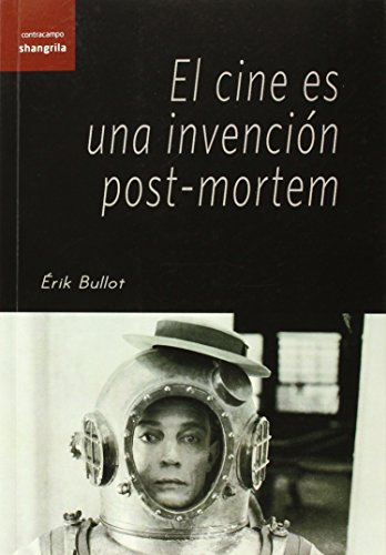 Cine es una invención post-mortem,El (Contracampo) por Erik Bullot