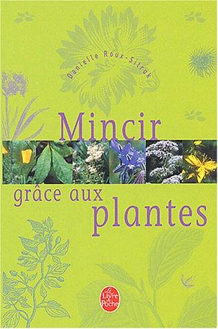 Mincir avec les plantes par D. Roux