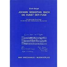 Johann Sebastian Bach: Die Kunst der Fuge. Ihre geistige Grundlage im Zeichen der thematischen Bipolarität