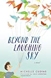 Beyond the Laughing Sky by Cuevas, Michelle (2014) Hardcover