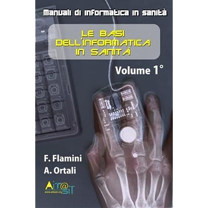 Le Basi Dell'informatica In Sanità (Manuali Di Informatica In Sanità Vol. 1)