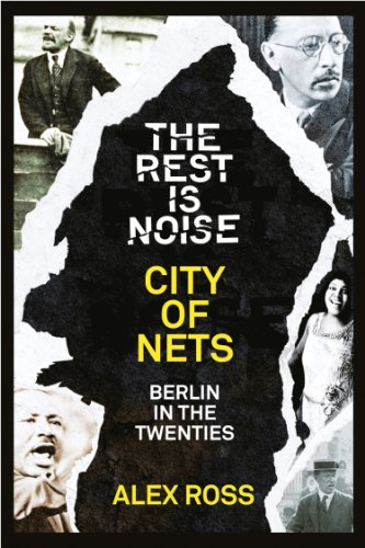 The Rest Is Noise Series: City of Nets: Berlin in the Twenties (English Edition) (Fury Net)