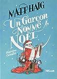 garçon nommé Noël (Un) / Matt Haig | Haig, Matt. Auteur