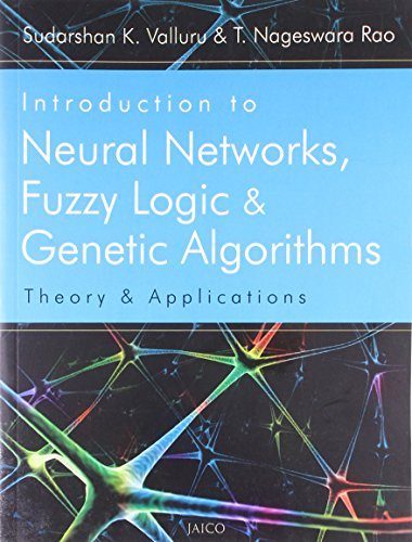 Introduction to Neural Networks, Fuzzy Logic & Genetic algorithms
