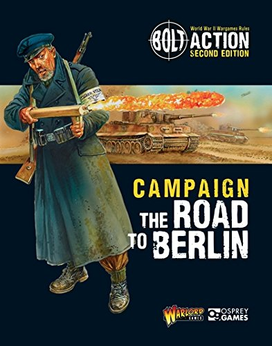 Bolt Action: Campaign: The Road to Berlin por Warlord Games