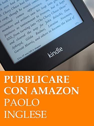 Pubblicare ebook con Amazon. Lo sai che è GRATIS? (RLI CLASSICI ...