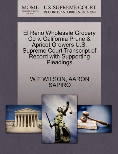 El Reno Wholesale Grocery Co v. California Prune & Apricot Growers U.S. Supreme Court Transcript of Record with Supporting Pleadings