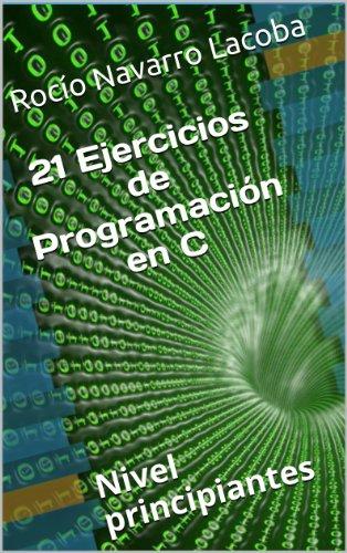 Ejercicios de programación en C para principiantes (Fichas de informática) por Rocío Navarro Lacoba