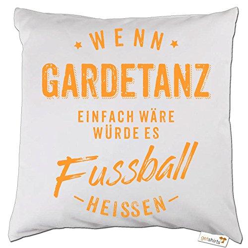 getshirts - RAHMENLOS® Geschenke - Kissen - Wenn Gardetanz einfach wäre würde es Fussball heissen - orange - weiss uni