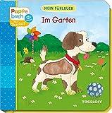 Mein Fühlbuch: Im Garten: Spielen, Fühlen, Entdecken (Bilderbuch ab 12 Monate)