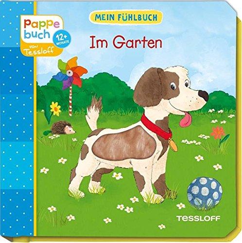 Preisvergleich Produktbild Mein Fühlbuch: Im Garten: Spielen, Fühlen, Entdecken (Bilderbuch ab 12 Monate)