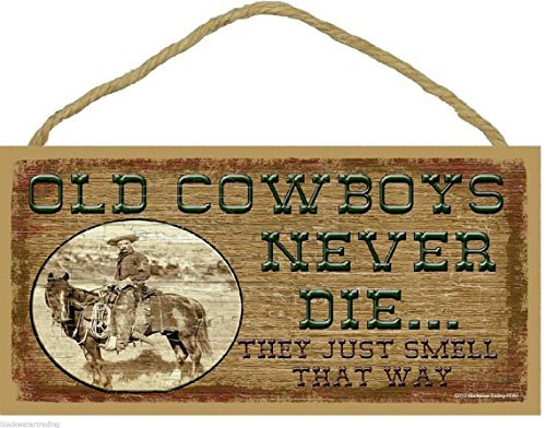 Ranch Lodge (Laptopo Old Cowboys Never Die They Just Smell That Way Western Sign Rustic Lodge Cabin Ranch Decor 5