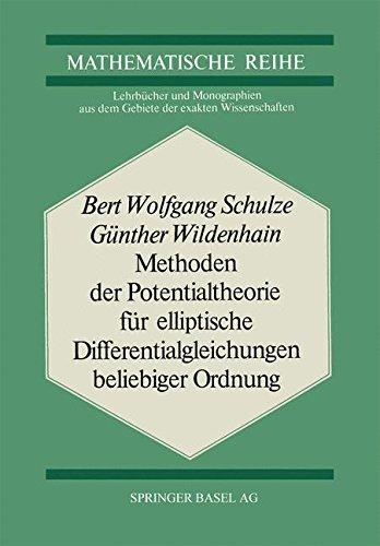 Methoden der Potentialtheorie für Elliptische Differentialgleichungen Beliebiger Ordnung (Lehrbücher und Monographien aus dem Gebiete der exakten Wissenschaften (60))