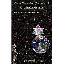 De la Geometría Sagrada a la Evolución Humana (UN PASADO DIFERENTE nº 10)