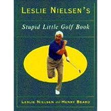 Leslie Nielsen's Stupid Little Golf Book