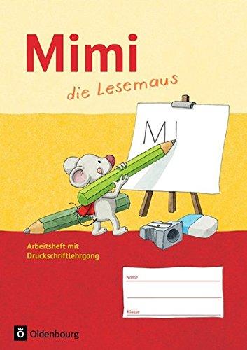 Mimi, die Lesemaus - Ausgabe F (Bayern, Baden-Württemberg, Rheinland-Pfalz und Hessen): Arbeitsheft: Mit Druckschriftlehrgang und Silbenübungen. Lauttabelle als Beileger