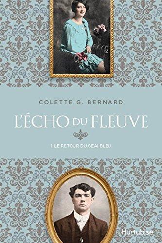Série: L'écho du fleuve ( tome 1: Le retour du geai bleu) de Colette G Bernard