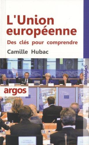 L'Union Européenne: Des clés pour comprendre par Camille Hubac