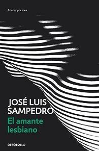 El amante lesbiano par José Luis Sampedro