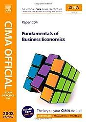 CIMA Official Exam Practice Kit Fundamentals of Business Economics: CIMA Certificate in Business Accounting (CIMA Official Exam Practice Kit): CIMA ... ... Practice Kit) (CIMA Certificate Level)