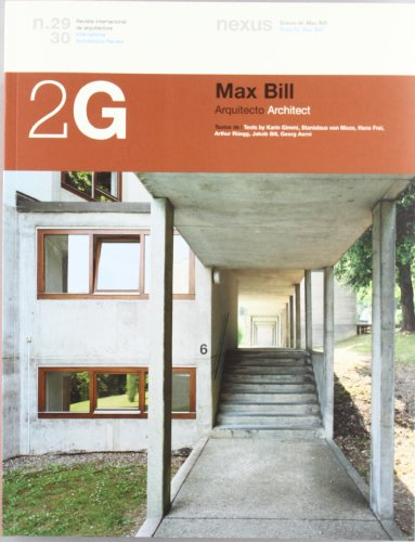 2G N.29/30 Max Bill. Arquitecto (2G: International Architecture Review Series) por aavv