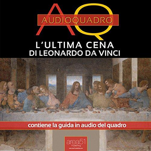 L'Ultima Cena di Leonardo Da Vinci  Audiolibri