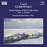Godowsky: Piano Transcriptions Of Bach Cello Suites Nos. 2, 3 And 5