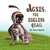 Agnes, the Eggless Quail by Favre Sparks (2009-02-02)