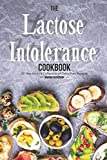 The Lactose Intolerance Cookbook: 50 Handpicked Collection of Dairy-Free Recipes
