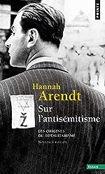 Sur l'antisémitisme. Les origines du totalitarisme (1) de Hannah Arendt