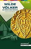 Wilde Völker an Rhein und Neckar: Franken im frühen Mittelalter (Publikationen der Reiss-Engelhorn-Museen)