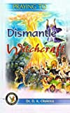 Praying to Dismantle Witchcraft