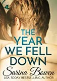 The Year We Fell Down (The Ivy Years Book 1) by Sarina Bowen