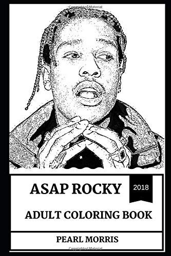 ASAP Rocky Adult Coloring Book: Hip Hop Legend and ASAP Mob Mastermind, Prodigy Rapper and Cult Icon Inspired Adult Coloring Book (ASAP Rocky Books, Band 0)