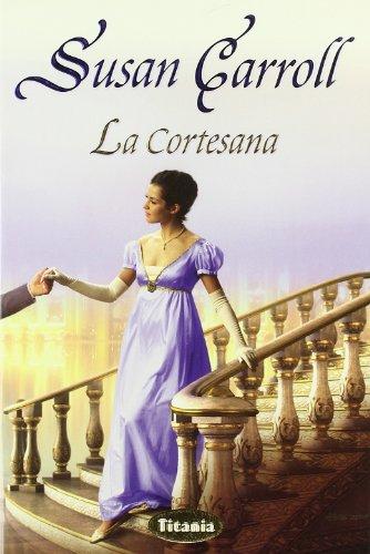 La Cortesana/ the Courtesan par Susan Carroll