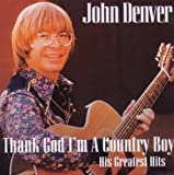 """Thank God I'm A Country Boy """"The Best Of"""" by John Denver (2010) Audio CD"""
