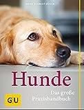 Hunde. Das grosse Praxishandbuch - Heike Schmidt-Röger