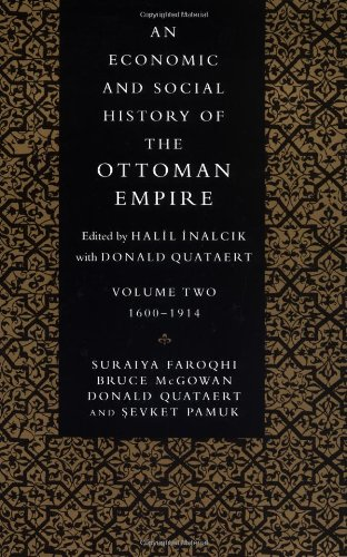 An Economic and Social History of the Ottoman Empire: 1600-1914 v. 2