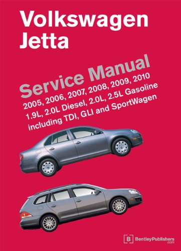 Volkswagen Jetta Service Manual: 2005, 2006, 2007, 2008, 2009, 2010: 1.9L, 2.0L Diesel, 2.0L, 2.5L Gasoline Including TDI, GLI and SportWagen