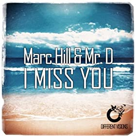 Marc Hill & Mr. D.-I Miss You