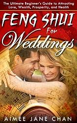Feng Shui for Weddings (Feng Shui For Women Book 1) (English Edition)