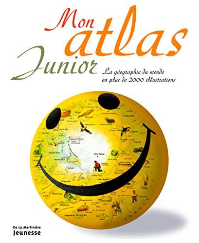 Mon Atlas Junior. La G'Ographie Du Monde En Plus de 2000 Illustrations